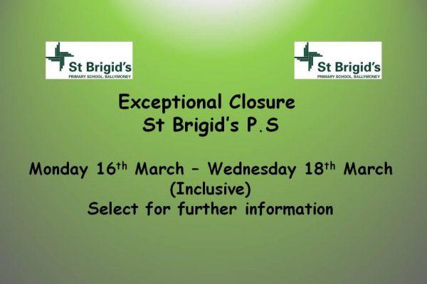 St Brigid'd PS Exceptional Closure
